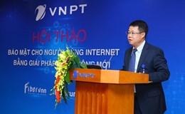"""VNPT ra mắt """"giải pháp Internet mới"""", gia tăng tiện ích cho khách hàng"""