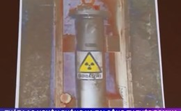 Video: Mối nguy hiểm của việc thất lạc nguồn phóng xạ tại Công ty thép Pomina