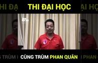 """Mạng xã hội lan truyền clip """"ông trùm"""" Phan Quân chúc sĩ tử thi tốt THPT"""
