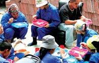 Bình Phước: Đề nghị xử phạt Cty cung cấp thức ăn kém chất lượng cho công nhân