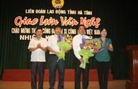 LĐLĐ Hà Tĩnh: Giao lưu văn nghệ chào mừng thành công Đại hội XI CĐVN