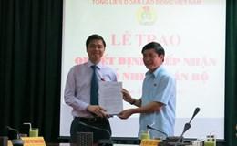 Tổng LĐLĐVN bổ nhiệm đồng chí Ngọ Duy Hiểu giữ chức Trưởng ban Quan hệ lao động