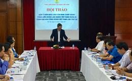 Tổng LĐLĐVN: Góp ý dự thảo Báo cáo BCH Tổng LĐLĐVN khóa XI trình Đại hội CĐVN lần thứ XII