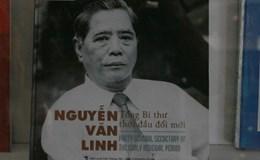 Triển lãm Tổng Bí thư Nguyễn Văn Linh và sự nghiệp đổi mới đất nước