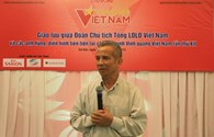 Đoàn Chủ tịch Tổng LĐLĐVN giao lưu với 15 tập thể, cá nhân được vinh danh trong Vinh quang Việt Nam