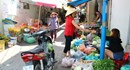 Tiểu thương ở chợ ế ẩm, chợ tự phát vẫn lấn chiếm lề đường