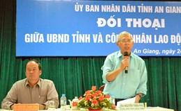 """UBND tỉnh An Giang đối thoại công nhân lao động: Trả lời """"nóng"""" đến nơi, đến chốn"""