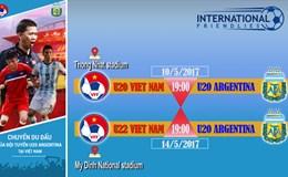 Vé trận giao hữu U20 Việt Nam - U20 Argentina cao nhất là 400.000 đồng