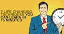 Hãy Dành 15 Phút Để Học 7 Kỹ Thuật Có Thể Thay Đổi Cuộc Đời Bạn!