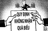 Cần sửa luật để cấm người thân cán bộ nhận quà biếu, tặng