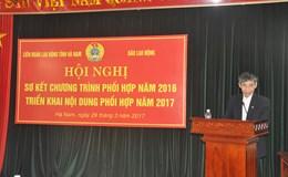 LĐLĐ tỉnh Hà Nam và Báo Lao Động sơ kết chương trình phối hợp năm 2016