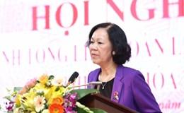 Đồng chí Trương Thị Mai: Tổ chức CĐ phải đủ năng lực để bảo vệ quyền lợi NLĐ