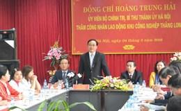 """Bí thư Thành ủy Hoàng Trung Hải: """"Cần quy hoạch lại nhà ở cho công nhân"""""""