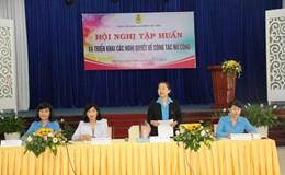 Khai mạc hội nghị tập huấn và triển khai nghị quyết về công tác nữ công
