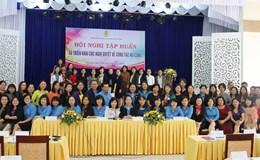 Bế mạc hội nghị tập huấn và triển khai nghị quyết về công tác nữ công