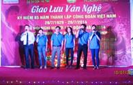 Giao lưu văn nghệ chào mừng kỷ niệm 85 năm Ngày thành lập Công đoàn Việt Nam