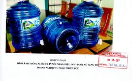5 cơ sở sản xuất nước uống đóng chai xâm phạm bản quyền nước MV