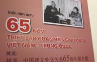 """Triển lãm ảnh """"65 năm thiết lập quan hệ ngoại giao Việt Nam - Trung  Quốc"""""""