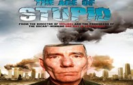 """""""The age of stupid"""" và lời cảnh tỉnh về biến đổi khí hậu"""