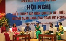 Công đoàn ngân hàng Việt Nam biểu dương 192 gia đình CNVCLĐ tiêu biểu