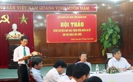 LĐLĐ tỉnh Quảng Nam: Nâng cao chất lượng hoạt động công đoàn trong khu vực ngoài nhà nước