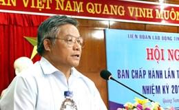 LĐLĐ tỉnh Quảng Nam: Kiện toàn nhân sự, chuẩn bị đại hội CĐ tỉnh lần thứ XVI