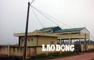 Phú Thọ: Nhà rác tiền tỉ bỏ hoang giữa quê nghèo