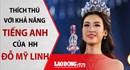Dân mạng thích thú với clip nói tiếng anh của tân hoa hậu Đỗ Mỹ Linh