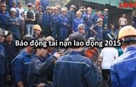 Infographic: Những con số báo động về tình hình tai nạn lao động năm 2015