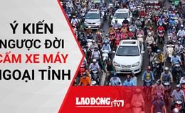 Kinh tế 24h: Ý kiến ngược đời cấm xe máy ngoại tỉnh, Xăng tăng giá lần thứ 7