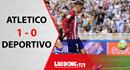 Atletico chật vật giành 3 điểm trên sân nhà trước Deportivo