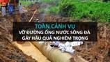 Infographic: Nhìn toàn cảnh ông Phí Thái Bình bị đề nghị khởi tố vì 20 lần vỡ đường ống nước sông Đà