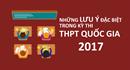 Infographic: Những lưu ý đặc biệt quan trọng trong kỳ thi THPT Quốc gia 2017