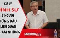 Nóng 24H: 5 lãnh đạo dính án vì tham nhũng, họ là ai?