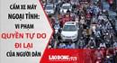 Cấm xe máy ngoại tỉnh là vi phạm quyền tự do đi lại của người dân