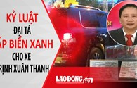 Nóng 24H: Kỷ luật Đại tá cấp biển xanh cho ông Trịnh Xuân Thanh