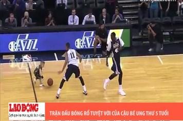 Clip trận bóng rổ tuyệt vời của cậu bé ung thư 5 tuổi