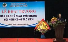 Báo Người Cao tuổi chính thức ra mắt báo điện tử Ngày mới online