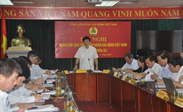 Sẽ tổng kết việc thực hiện Nghị quyết 20-NQ/TW về xây dựng giai cấp công nhân Việt Nam