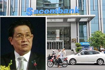 Cựu Chủ tịch Ngân hàng Sacombank từng vay 7.000 tỉ đồng